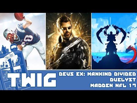 This Week in Games: Deus Ex: Mankind Divided | Madden NFL 17 | Duelyst
