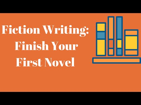 Fiction Writing - Write, Polish and Publish Your First Novel