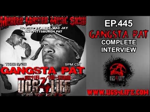 EP 445 OF THE MURDER MASTER MUSIC SHOW - GANGSTA PAT COMPLETE INTERVIEW