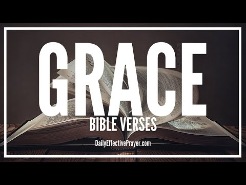 Bible Verses On Grace - Scriptures For Grace (Audio Bible)