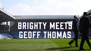 Brighty Meets... Geoff Thomas