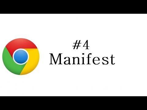 Chrome Extension Tutorial - 4 - Manifest