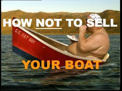 HOW not TO SELL YOUR BOAT