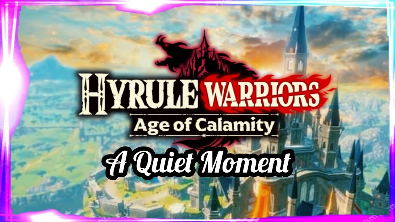 A Quiet Moment Hyrule Warriors Age Of Calamity Ost 1 Hour Extended Beautiful Relaxing Music Youtube