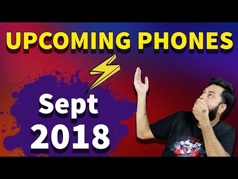 TOP 10 UPCOMING MOBILE PHONES IN INDIA SEPTEMBER 2018 ⚡⚡⚡