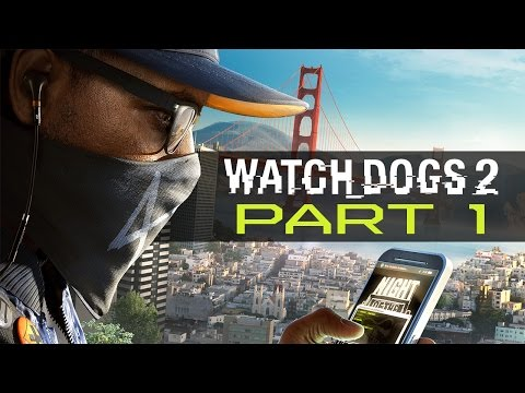 "Watch Dogs 2 - Let's Play - Part 1 - ""Induction, A High Price To Pay"""