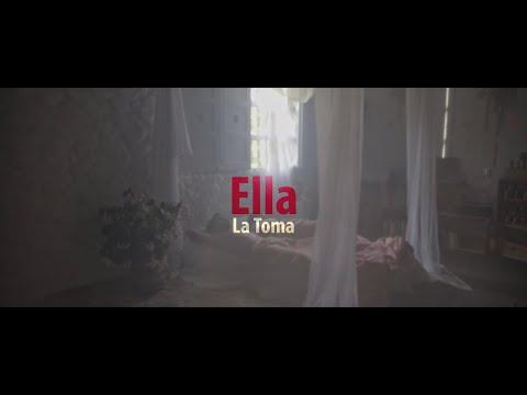 Ella - La Toma (Video Oficial)