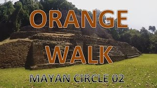 Backpacking ORANGE WALK - Lamanai Tour Maya-Ruins (Belize) ||02 Mayan Circle||
