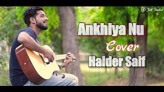Akhiyan nu Akhiyan Ch/jatt and juliet 2 /Amber Vashisht | Folk Studios | Haider Saif |