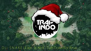 DJ Snake Lil Jon St. Nick - Turn Down For Xmas (CHRISTMAS EDITION)