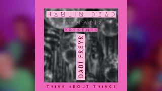 Daði Freyr - Think About Things (Hamlin Dead feat. Nadir remix)