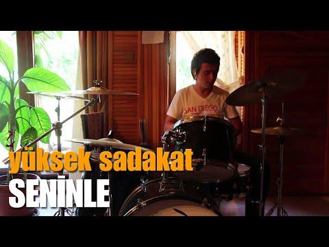 Yüksek Sadakat - Seninle Drum Cover