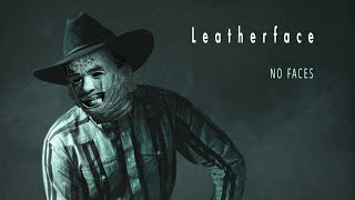 """LEATHERFACE - """"Friends with no Faces..."""""""
