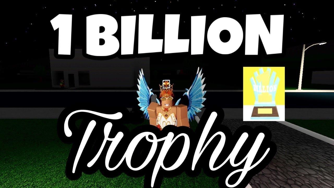 How To Get The 1 Billion Trophy In Bloxburg Bloxburg Update 0 7