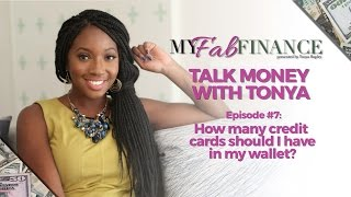 HOW MANY CREDIT CARDS SHOULD YOU HAVE? #TMWT EP. 7 (TALK MONEY WITH TONYA)