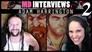 MD Interviews: Adam Harrington (Bigby Wolf, Shaco, Andy St. John...) (2/2)