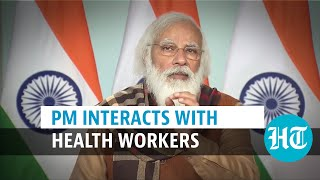 'India Atmanirbhar in vaccine production': PM Modi speaks to health workers