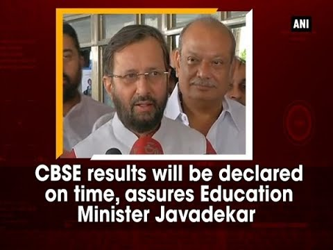 CBSE results will be declared on time, assures Education Minister Javadekar - Gujarat News