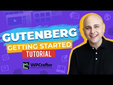 Getting Started With Gutenberg WordPress Tutorial - You Might Just Like It!