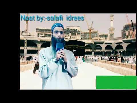 Hafiz Quran walia Naat by SALAFI IDREES