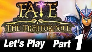 Let's Play Fate: The Traitor Soul (Part 1: Learning Curve)