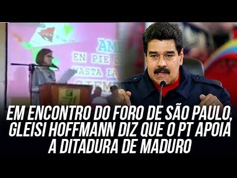 Em encontro do Foro de São Paulo, Gleisi Hoffmann diz que o PT apoia a ditadura de Maduro