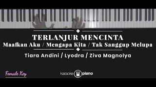 Download Mengapa Kita / Maafkan Aku / Tak Sanggup Melupa - Tiara / Lyodra / Ziva (KARAOKE) Terlanjur Mencinta
