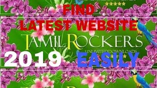 How To Find Tamilrockers Latest Website|2019 LATEST|