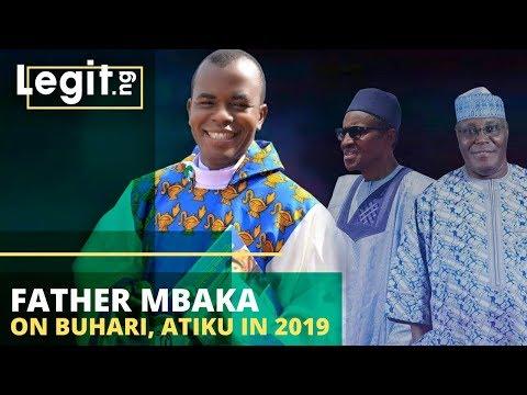 Nigeria Latest News: Father Mbaka On Buhari, Atiku In Nigeria Election 2019 | Legit TV Mp3