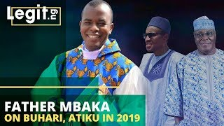Nigeria Latest News: Father Mbaka On Buhari, Atiku In Nigeria Election 2019   Legit TV