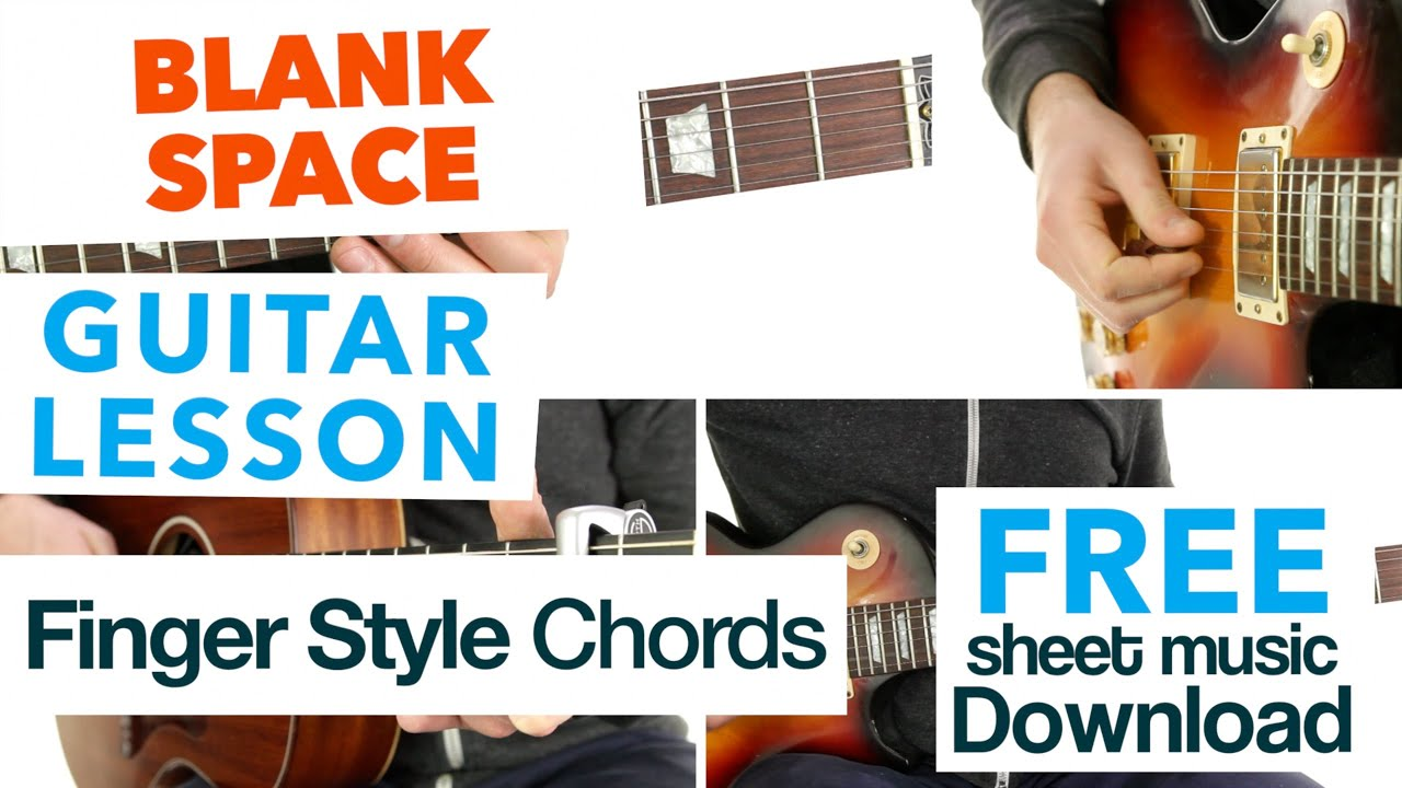 Blank Space Taylor Swift Guitar Lesson Finger Style Chords
