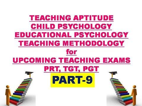 EDUCATIONAL PSYCHOLOGY, CHILD PSYCHOLOGY, TEACHING APTITUDE PART-9 for PRT, TGT, PGT