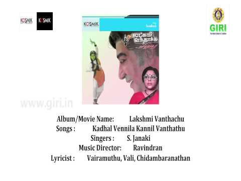 04 Kadhal Vennila Kannil Vanthathu-Lakshmi Vanthachu-Tamil-S. Janaki-Vairamuthu