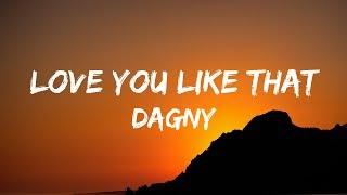 Dagny - Love You Like That (Lyrics / Lyrics Video)
