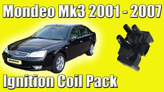 Ford Mondeo Mk3 Ignition Coil Pack How To Change 2001 2007