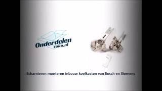 Scharnieren monteren inbouw koelkasten van Bosch en Siemens