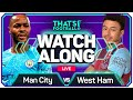 MAN CITY vs WEST HAM With Mark GOLDBRIDGE Live