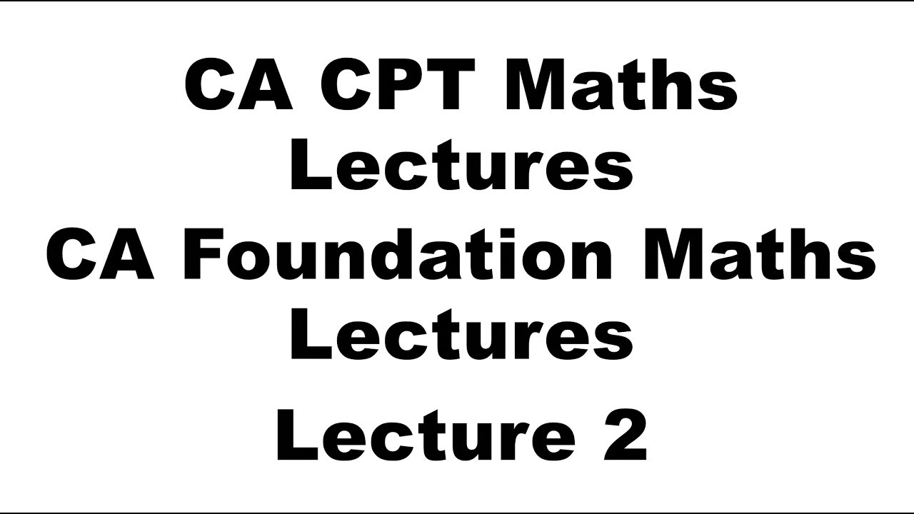 CPT Maths Classes | CA Foundation Maths Classes | Lecture 2 - YouTube
