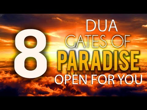 Dua that will open 8 Gates Of Paradise ᴴᴰ  - Powerful Dua Must Listen Every Day!!