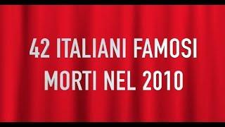 42 ITALIANI FAMOSI MORTI NEL 2010