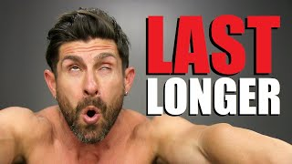 6 Tricks To Last LONGER (That Actually WORK)!