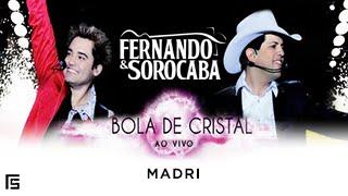 Fernando & Sorocaba - Madri | DVD Bola de Cristal