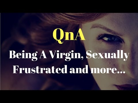 Becoming FEARLESS Q&A - Being A Virgin and Sexually Frustrated and more...