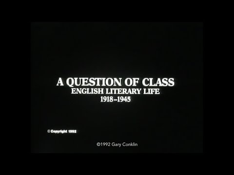 A QUESTION OF CLASS : English Literary Life 1918 - 1945