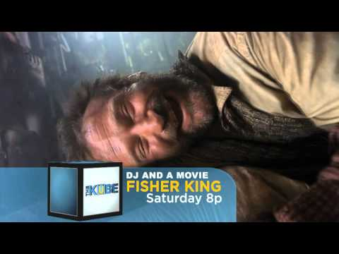 DJ & A MOVIE- THE FISHER KING Hosted By MATT& ADAM! THIS SAT @ 8pm On THE KUBE!