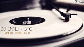 Dj Innu - Bitch (White Label No.1)