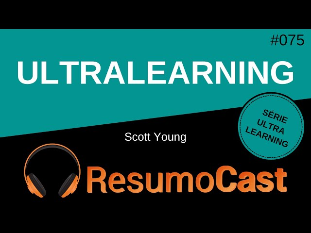 Ultralearning - Scott Young | T2#075