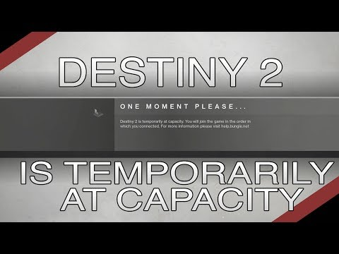 "Destiny 2 ""Is temporarily at capacity"" error"