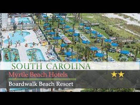 Boardwalk Beach Resort - Myrtle Beach Hotels, South Carolina