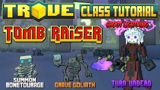 Trove Class Guide & Tutorial ✪ The Tomb Raiser (NecroLich / Necromancer)!
